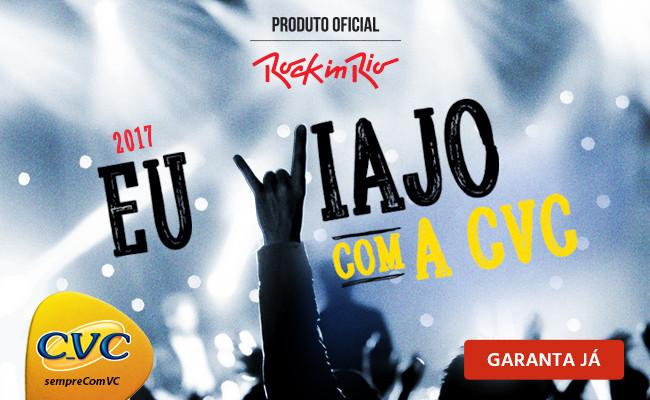 CVC inicia venda de pacotes especiais com ingresso para o Rock In Rio 2017