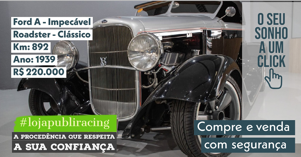 NA #LOJA PUBLIRACING - Ford A - Clássico - Ano 1939