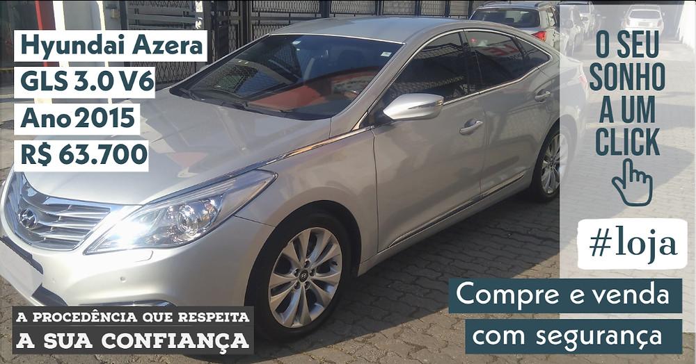 A #LOJA PUBLIRACING - Hyundai Azera GLS 3.0 V6