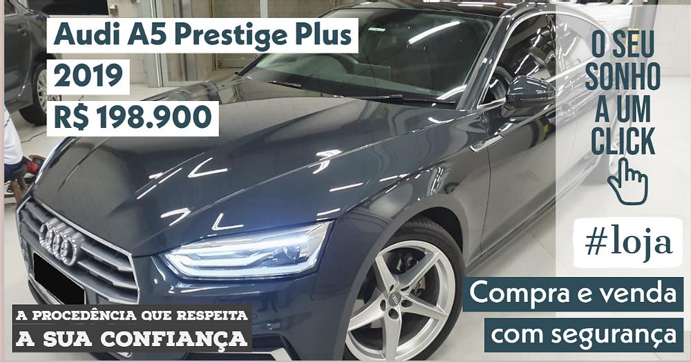 A #LOJA PUBLIRACING - Audi A5 Prestige Plus