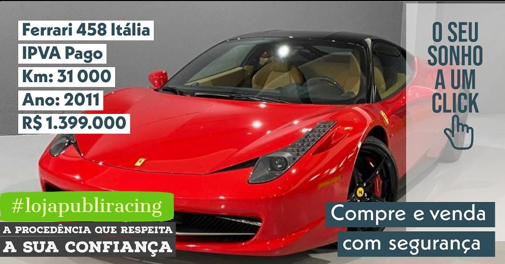 ACESSE #LOJAPUBLIRACING CLICANDO - Ferrari 458 - Ano 2011