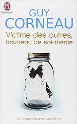 """Livre """"Victime des autres, bourreau de soi-même"""" guy Corneau"""