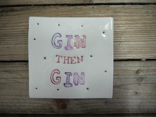 Handmade Ceramic Gin Then Gin Coaster