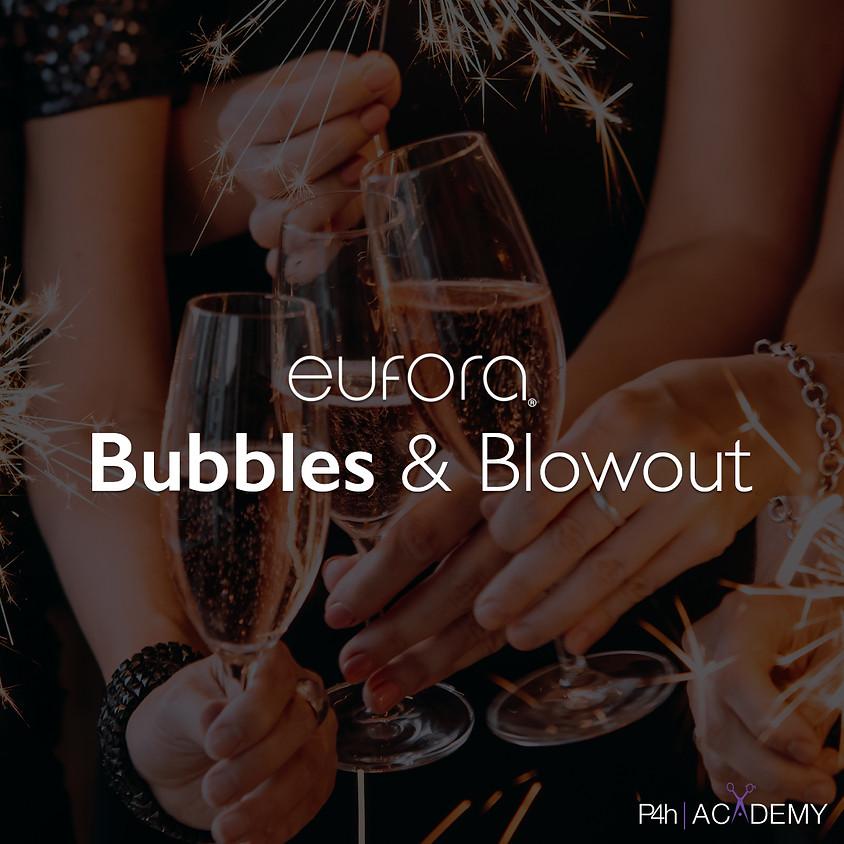 Eufora Bubbles & Blowouts