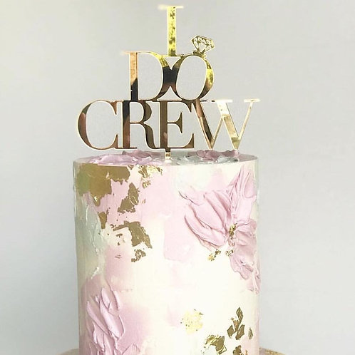 I Do Crew Cake Topper