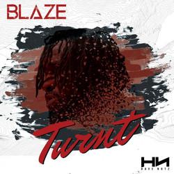 BLAZE - TURNT