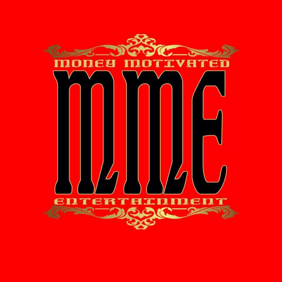 MME - MONEY MOTIVATED ENTERTAINMENT