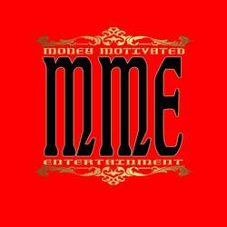 MME - MONEY MOTIVATED ENTERTAINMENT