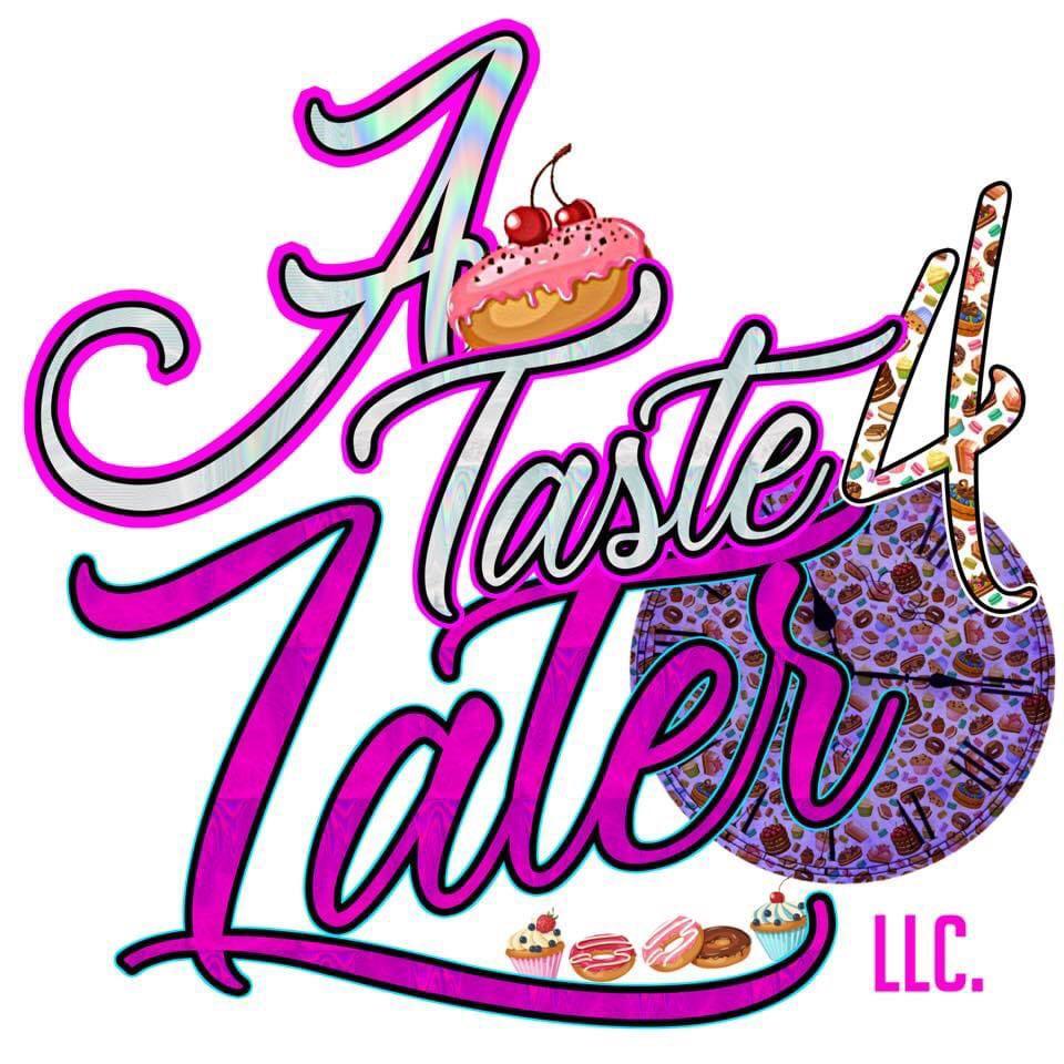 A TASTE 4 LATER LLC