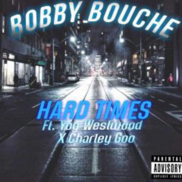 BOBBY BOUCHE - HARD TIMES