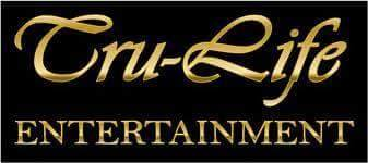TRU-LIFE ENTERTAINMENT