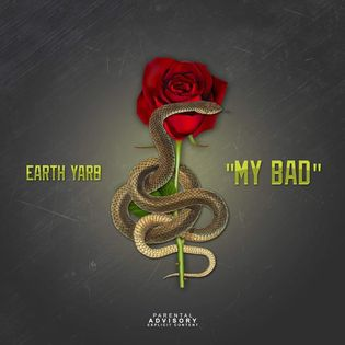 EARTH YARB - MY BAD
