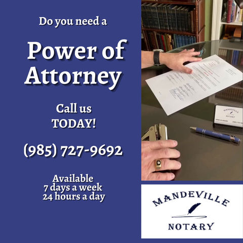 Need A Power Of Attorney (Mandate) ?  Call now Mandeville Notary - Open 24 Hours