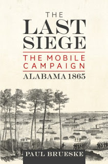 """Review of """"The Last Siege: The Mobile Campaign, Alabama, 1865"""""""