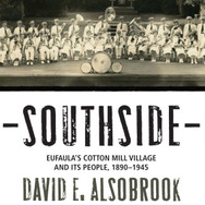 "Review of ""Southside: Eufaula's Cotton Mill Village & Its People, 1890-1945"""