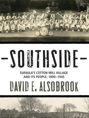 """Review of """"Southside: Eufaula's Cotton Mill Village & Its People, 1890-1945"""""""