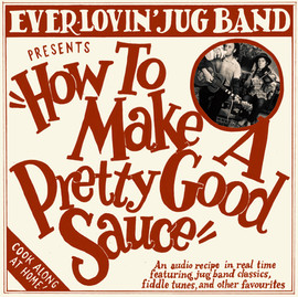 How To Make A Pretty Good Sauce (front)