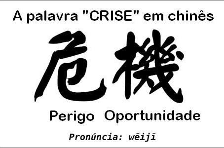 É na crise que surgem as oportunidades