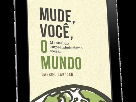Mude, Você, o Mundo: um livro e uma história