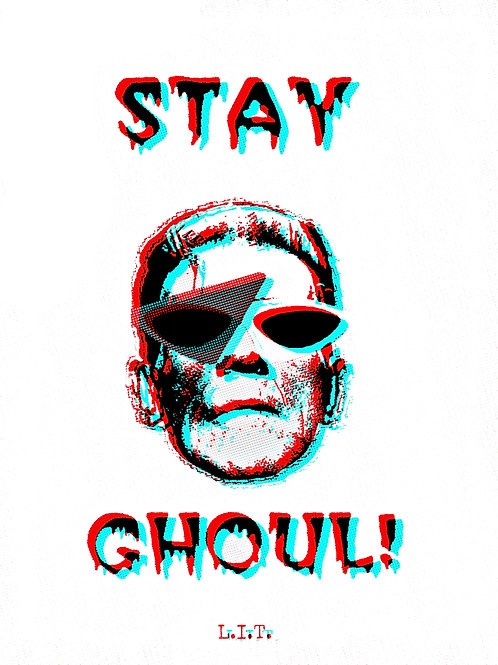 STAY GHOUL.