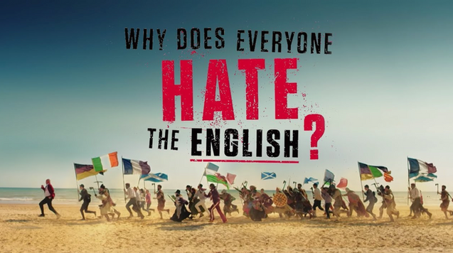 Why Does Everyone Hate The English? (2018)