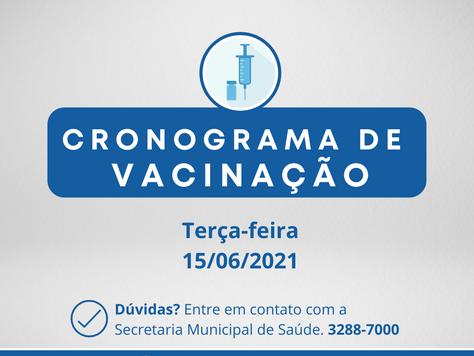Cronograma de Vacinação contra Covid-19 - Terça-feira - 15/06/2021