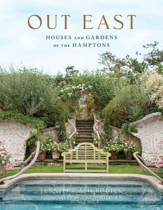 Out East Houses and Gardens of the Hamptons Photographs by Tria Giovan
