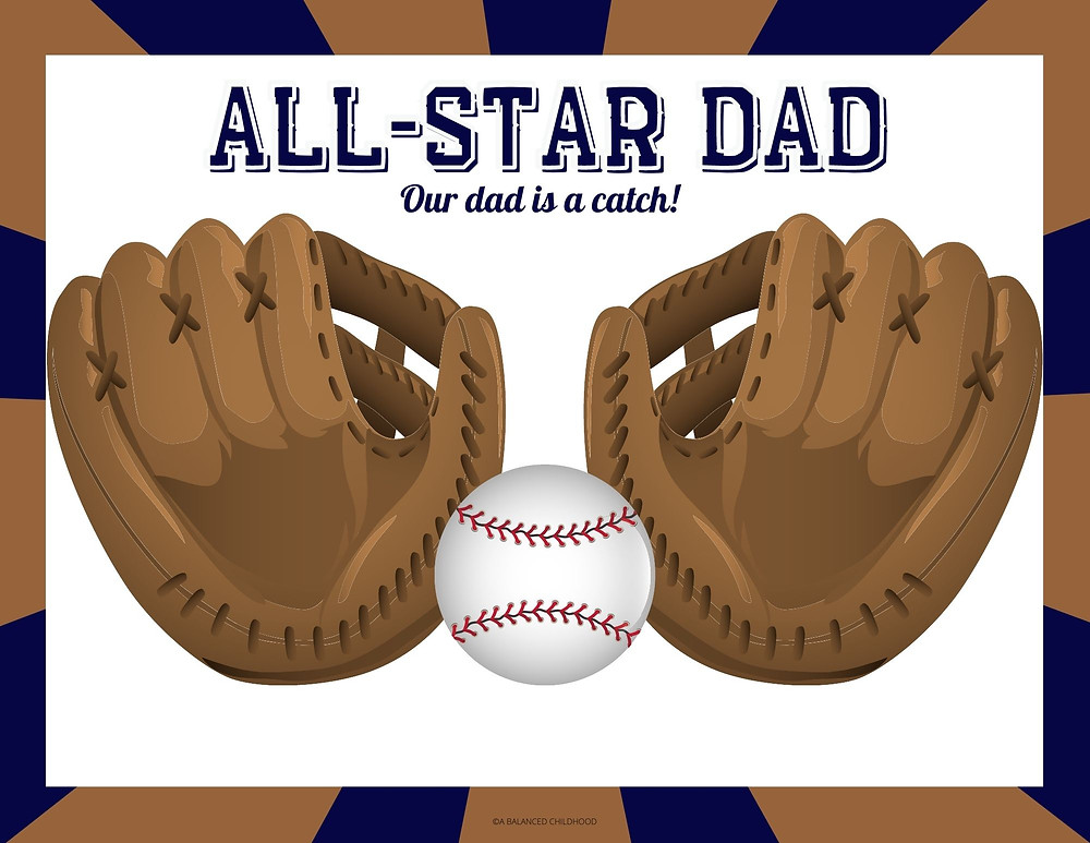 Free Fathers Day Printable All-Star Dad Our dad is a catch with two baseball gloves