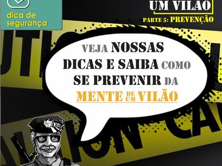 A Mente do Vilão - Saiba se prevenir e agir corretamente