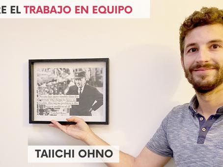 Trabajo en Equipo, según Taiichi Ohno