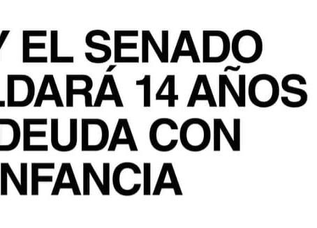 HOY EL SENADO SALDARA 14 AÑOS DE DEUDA CON LA INFANCIA