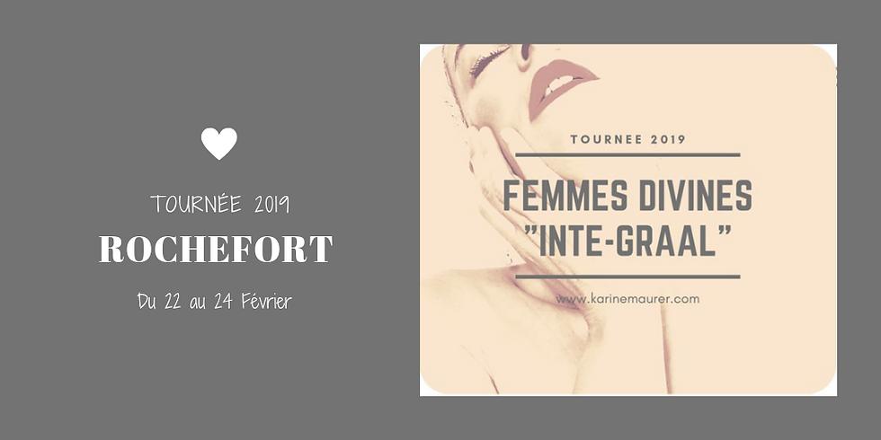 """Femmes Divines """"Inté-Graal""""  La Tournée 2019 Rochefort"""