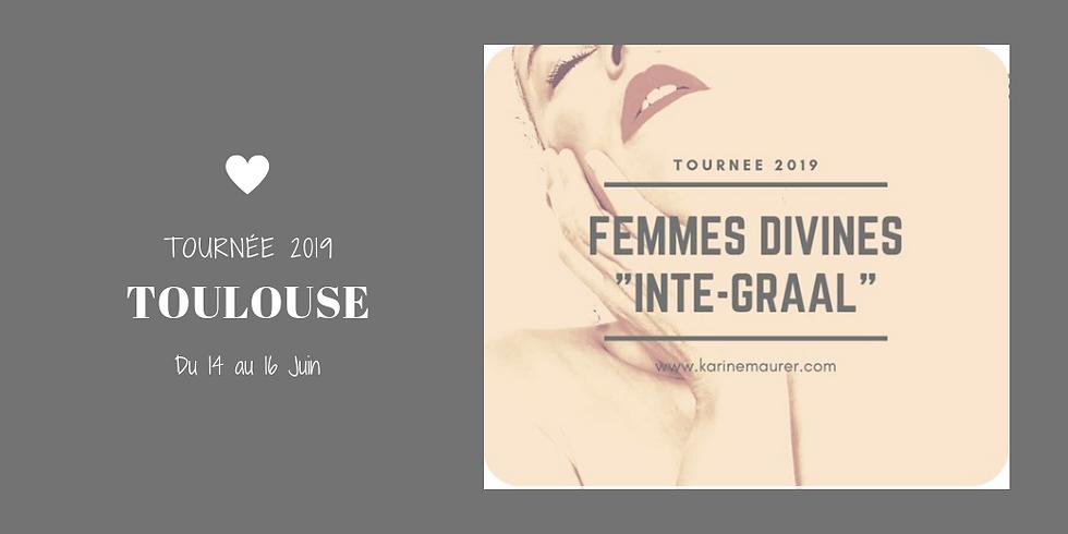 """Femmes Divines """"Inté-Graal"""" La tournée 2019 Toulouse"""