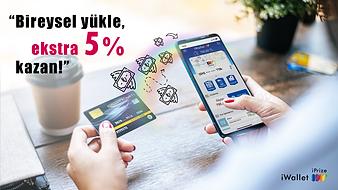 iWallet kartına yapacağın bireysel yüklemelerde %5 ek yükleme hediye!