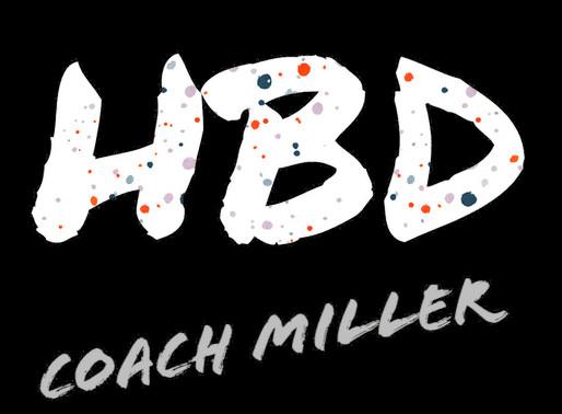 Wishing Coach Miller a very Happy Birthday!
