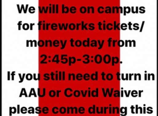 Still need to turn in your COVID-19 Waiver? AAU Card? How about the fireworks fundraiser?
