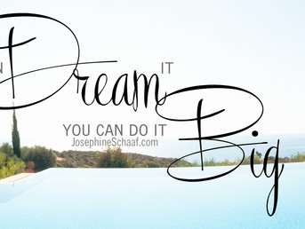 If you can Dream it, you can do it. And do it Big! Call Josephine Schaaf 727.804.4898 for all your r
