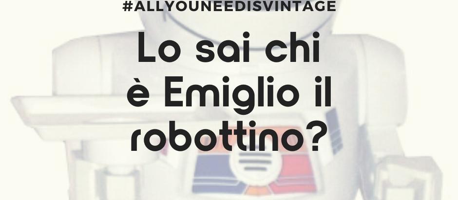 Lo sai chi è Emiglio il robottino?