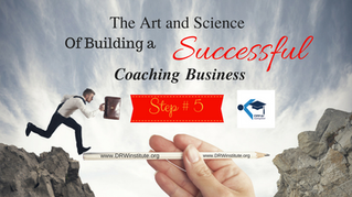 Step # 5 to build a successful coaching practice / business