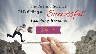 Step # 4 to build a successful coaching practice/business