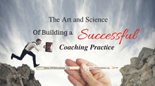 The Art and Science of building a Coaching Practice