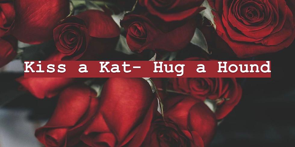 KISS A CAT - HUG A HOUND