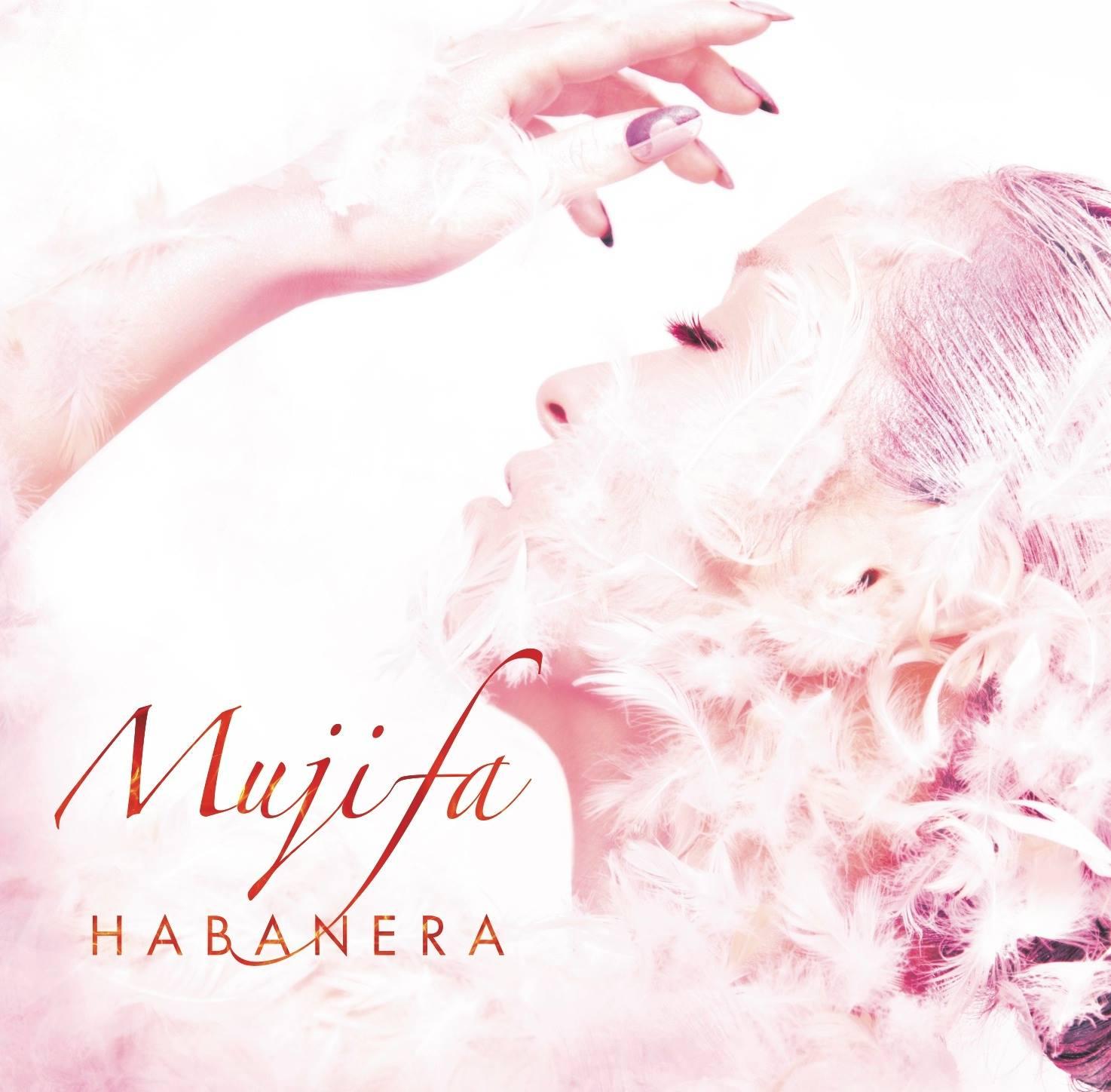Mujifa メジャーデビューシングル『HABANERA』