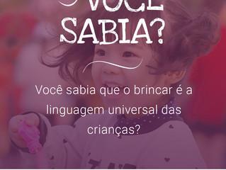 Você sabia que o brincar é a Linguagem universal das crianças?