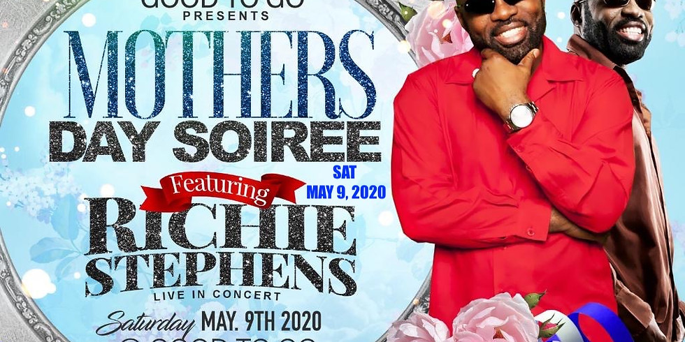 MOTHER'S DAY SOIREE FEATURING RICHIE STEPHENS LIVE IN CONCERT