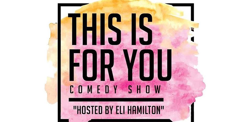 THIS IS FOR YOU COMEDY SHOW-NOVEMBER NIGHTS
