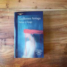 Salvar el fuego, de Guillermo Arriaga