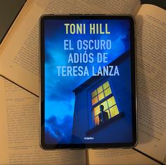 El oscuro adiós de Teresa Lanza, de Toni Hill