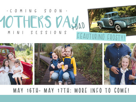 Mother's Day (+ Dad!) Mini Sessions