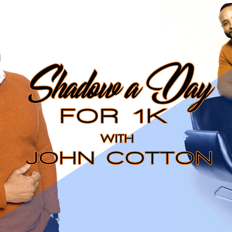 SHADOW A DAY FOR 1K WITH JOHN COTTON
